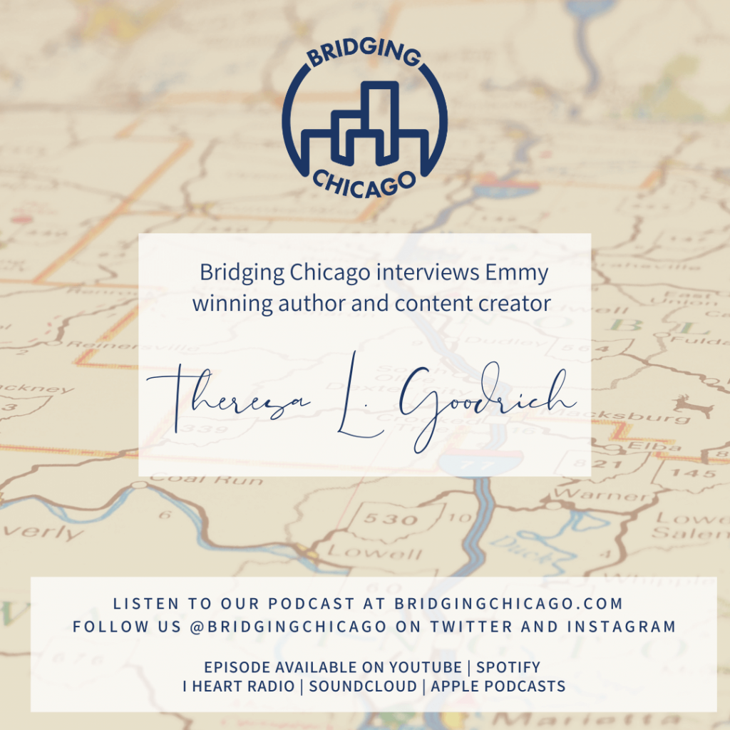 Graphic for author Theresa L. Goodrich interview on Bridging Chicago.